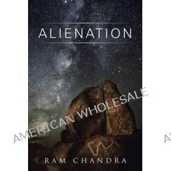 Alienation by RAM Chandra, 9781482840100.