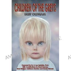 Children of the Greys by Bret Oldham, 9780989103138.