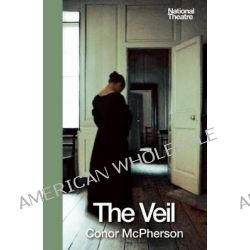 The Veil by Conor McPherson, 9781559364157.