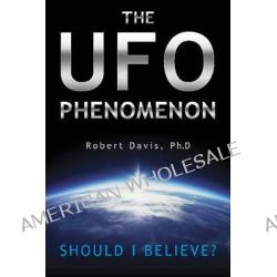 The UFO Phenomenon, Should I Believe? by Robert Davis, 9780764347641.