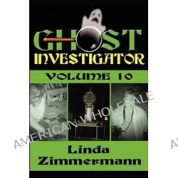 Ghost Investigator Volume 10 by Linda Zimmermann, 9781937174170.