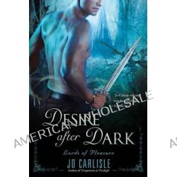 Desire After Dark, Lords of Pleasure by Jo Carlisle, 9780451237040.