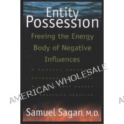 Entity Possession, Freeing the Energy Body of Negative Influences by Samuel Sagan, 9780892816125.