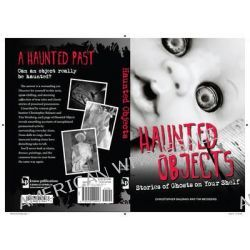 Haunted Objects, Stories of Ghosts on Your Shelf by Christopher Balzano, 9781440229916.