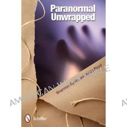 Paranormal Unwrapped by Shannon Sylvia, 9780764341250.