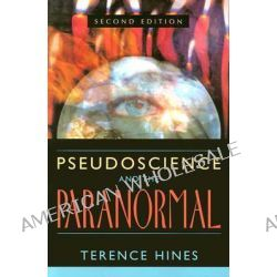 Pseudoscience and the Paranormal, Science and the Paranormal by Terence Hines, 9781573929790.