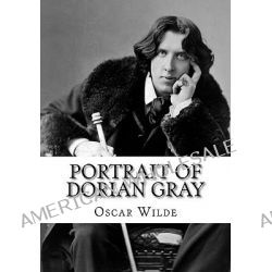 Portrait of Dorian Gray, The Picture of Dorian Gray by Oscar Wilde (Reader's Choice Edition) by Oscar Wilde, 9781450541718.