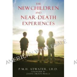 New Children and Near Death Experiences, New Edition of Children of the New Millennium by P. M. H. Atwater, 9781591430209.