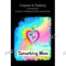 Something More by Stephen W. Redding, 9780595346653.
