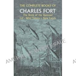 The Complete Books of Charles Fort by Charles Fort, 9780486230948.