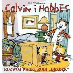 "Calvin i Hobbes. Rozwój nauki robi ""brzdęk"" - Bill Watterson"