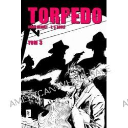 Torpedo - tom 3 - Enrique Sánchez Abulí
