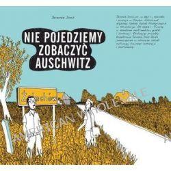 Nie pojedziemy zobaczyć Auschwitz - Jeremie Dres