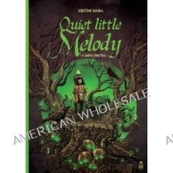 Quiet little Melody. A Simple Fairytale - Sebastian Skrobol