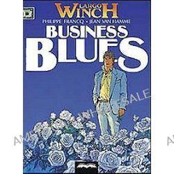 Largo Winch. Business Blues - część 4 - Jean Hamme, van