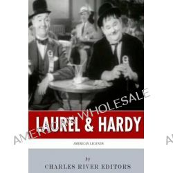 American Legends, Laurel & Hardy by Charles River Editors, 9781499644357.
