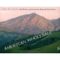After the Storm, Bob Walker and the East Bay Regional Park District by Christopher Beaver, 9780899974545.