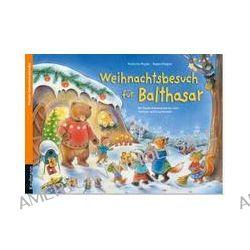 Bücher: Weihnachtsbesuch für Balthasar  von Katharina Mauder
