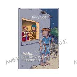 Bücher: Micha und die Verschwörung in Bethlehem  von Harry Voss