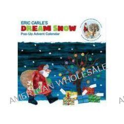 Bücher: Eric Carle's Dream Snow Calendar: Pop-Up Advent Calendar  von Eric Carle