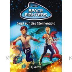 Bücher: Space Fighters - Jagd auf das Sternengold  von David Mars