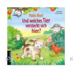 Bücher: Hallo Max! Und welches Tier versteckt sich hier?  von Kristin Lückel