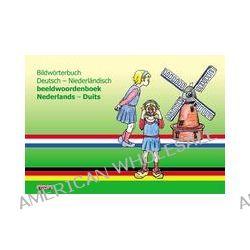 Bücher: Bildwörterbuch Deutsch - Niederländisch,beeldwoordenboek Nederlands -Duits  von Britta Ziemus,Sylvia Latarnik