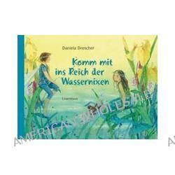 Bücher: Komm mit ins Reich der Wassernixen  von Daniela Drescher