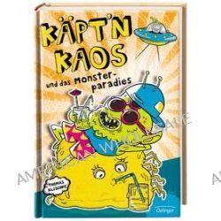 Bücher: Käpt'n Kaos 02 und das Monsterparadies  von Thomas Klischke