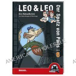 Bücher: Leo & Leo: Der Spatz von Paris  von Tobias Bungter