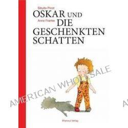 Bücher: Oskar und die geschenkten Schatten  von Anne Franke,Sibylle Picot