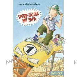 Bücher: Speed-Dating mit Papa  von Juma Kliebenstein