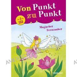 Bücher: Von Punkt zu Punkt von 1 bis 155. Magischer Feenzauber