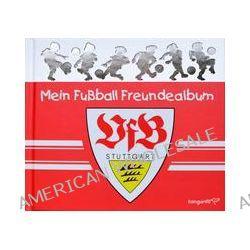 Bücher: Mein Fußball Freundealbum - VfB Stuttgart 2013/2014  von Katharina Brenner