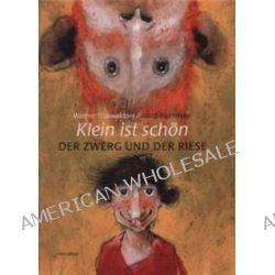 Bücher: Klein ist schön - Der Zwerg und der Riese  von Werner Thuswaldner
