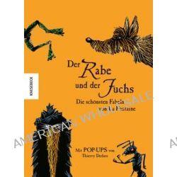 Bücher: Der Rabe und der Fuchs  Die schönsten Fabeln von La Fontaine  von Thierry Dedieu,Jean de La Fontaine