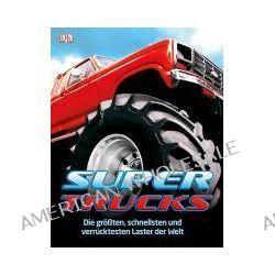 Bücher: Supertrucks  von Clive Gifford