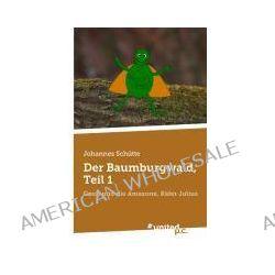 Bücher: Der Baumburgwald, Teil 1  von Johannes Schütte