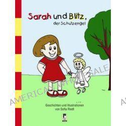Bücher: Sarah und Blitz, der Schutzengel  von Sofia Riedl