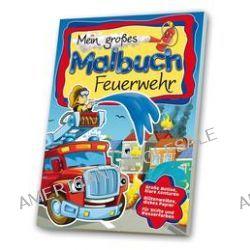 Bücher: Mein großes Malbuch Feuerwehr