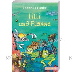 Bücher: Lilli und Flosse  von Cornelia Funke