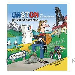 Bücher: Gaston reist durch Frankreich  von Patrick Schumann