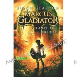 Bücher: Marcus Gladiator - Kampf für Freiheit  von Simon Scarrow