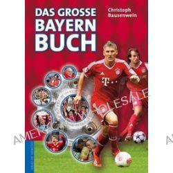 Bücher: Das große Bayern-Buch  von Christoph Bausenwein