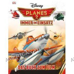 Bücher: Disney Planes 2 - Immer im Einsatz  von Walt Disney