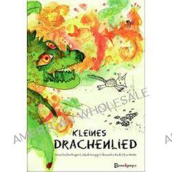 Bücher: Kleines Drachenlied  von Eva Weisse,Alexandra Rode,Jakob Knapp,Anna Eschenhagen