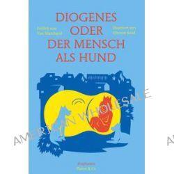 Bücher: Diogenes oder der Mensch als Hund  von Vincent Sorel,Yan Marchand