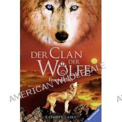 Bücher: Der Clan der Wölfe 03: Feuerwächter  von Kathryn Lasky