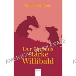 Bücher: Der überaus starke Willibald  von Willi Fährmann