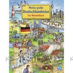Bücher: Meine große Deutschlandreise - Ein Wimmelbuch  von Stefan Lohr